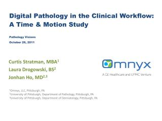 Digital Pathology in the Clinical Workflow: A Time & Motion Study Pathology Visions