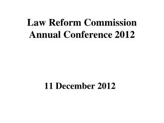 Law Reform Commission Annual Conference 2012