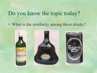 Do you know the topic today?
