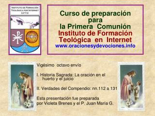 Vigésimo  octavo envío I. Historia Sagrada: La oración en el  huerto y el juicio