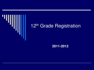 12 th  Grade Registration