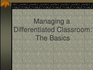 Managing a  Differentiated Classroom: The Basics