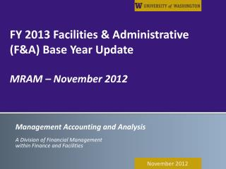 FY 2013 Facilities & Administrative (F&A) Base Year Update MRAM – November 2012