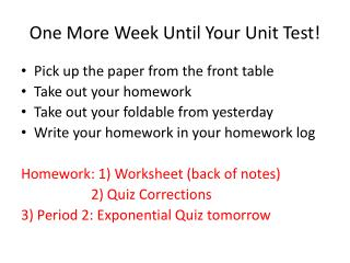 One More Week Until Your Unit Test!