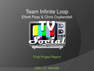 Team Infinite Loop Elliott  Peay  & Chris Coykendall