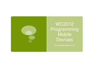 WC2012 Programming Mobile Devices