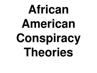 African American Conspiracy Theories