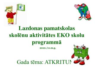 Lazdonas pamatskolas  skolēnu aktivitātes EKO skolu programmā