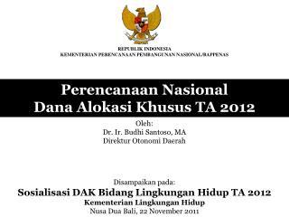 Perencanaan Nasional  Dana Alokasi Khusus TA 2012