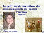 Le petit monde merveilleux des  ufs d oies peints par Francine Fourneau
