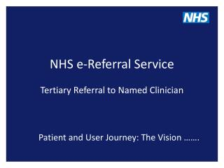 NHS e-Referral Service Tertiary Referral to Named Clinician