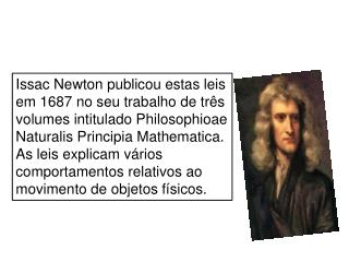 Certo dia de aula a  Prof  Cida decidiu explicar aos alunos as leis de Newton dando exemplos: