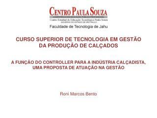 CURSO SUPERIOR DE TECNOLOGIA EM GESTÃO  DA PRODUÇÃO DE CALÇADOS