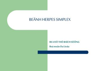 BEÄNH HERPES SIMPLEX