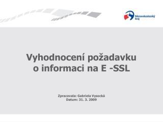 Vyhodnocení požadavku                 o informaci na E -SSL