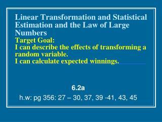 6.2a h.w: pg 356: 27 – 30, 37, 39 -41, 43, 45
