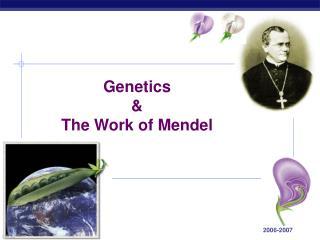Genetics & The Work of Mendel