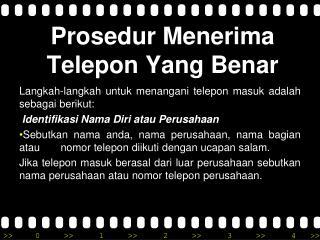 Prosedur Menerima Telepon  Yang  Benar
