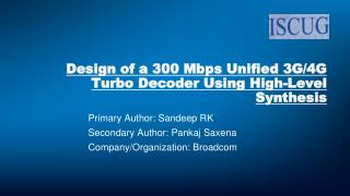 Design of a  300 Mbps Unified  3G/4G Turbo Decoder  Using High-Level  Synthesis