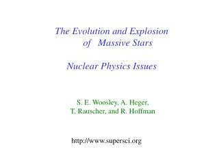 The Evolution and Explosion      of   Massive Stars Nuclear Physics Issues