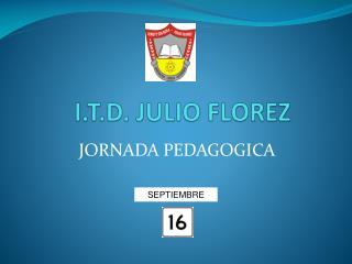 I.T.D. JULIO FLOREZ