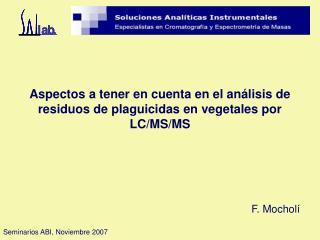 Aspectos a tener en cuenta en el an lisis de residuos de plaguicidas en vegetales por LC