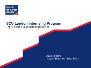 SCU London Internship Program The new Tier 4 Sponsored Student Visa