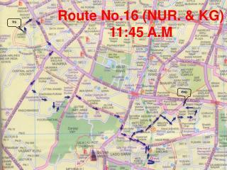 Route No.16 (NUR. & KG) 11:45 A.M