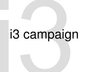 i3 campaign