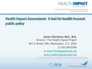Health Impact Assessment:  A tool for health-focused public policy