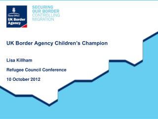 UK Border Agency Children's Champion