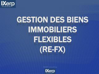 Gestion des biens immobiliers flexibles  (RE-FX)