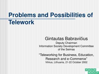 Problems and Possibilities of Telework