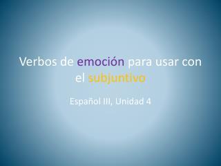 Verbos  de  emoción para usar  con el  subjuntivo