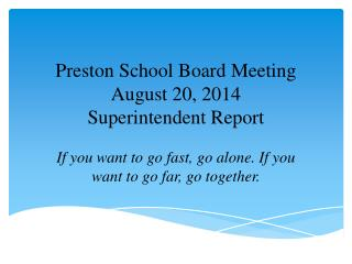 Preston School Board Meeting August 20, 2014 Superintendent Report