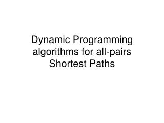 Dynamic Programming algorithms for all-pairs Shortest Paths