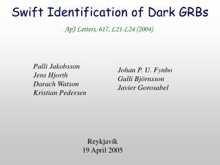 Swift Identification of Dark GRBs