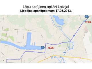 Lāpu skrējiens apkārt Latvijai Liepājas apakšposmam 17.08.2013.