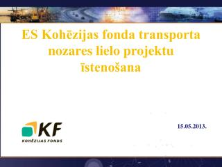 ES Kohēzijas fonda transporta nozares lielo projektu īstenošana
