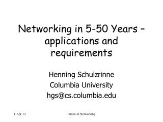 Networking in 5-50 Years   applications and requirements