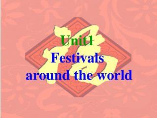 Unit1 Festivals  around the world