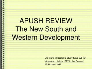 APUSH REVIEW The New South and Western Development