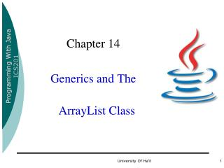 Chapter 14  Generics and The  ArrayList  Class