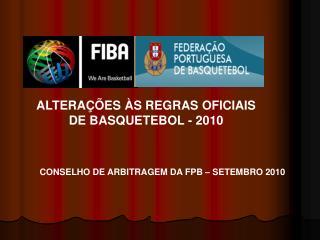 ALTERAÇÕES ÀS REGRAS OFICIAIS DE BASQUETEBOL - 2010