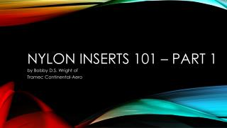 Nylon inserts  101 – Part 1