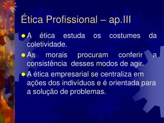 �tica Profissional � ap.III