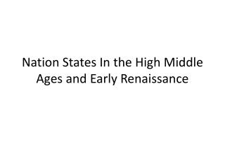 Nation States In the High Middle Ages and Early Renaissance
