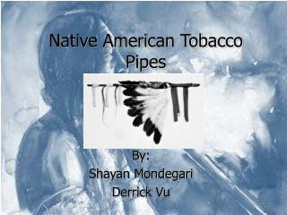 Native American Tobacco Pipes