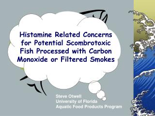 Steve Otwell University of Florida Aquatic Food Products Program