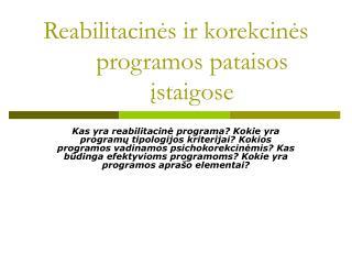 Reabilitacinės ir korekcinės programos pataisos įstaigose